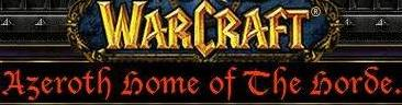 Azeroth. Home of the Horde
