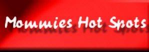 Mommies Hot Spots