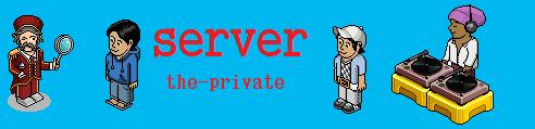 server the private